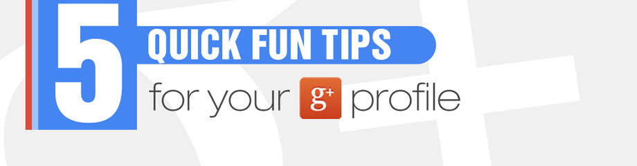 5 Quick Fun Google Plus tips-thumb